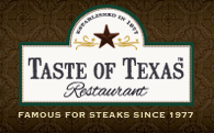 Taste of Texas offers a true Lone Star Dining Experience!