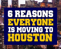 Why You Should Be Moving to Houston